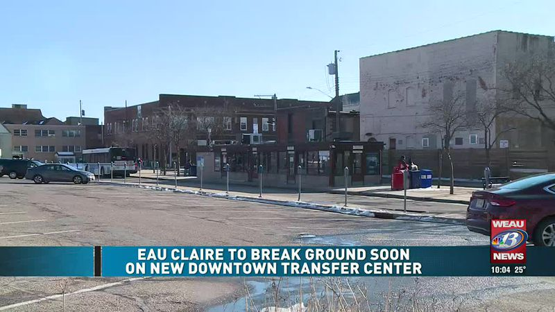 Eau Claire to Break Ground Soon on New Downtown Transfer Center (2/25/21)